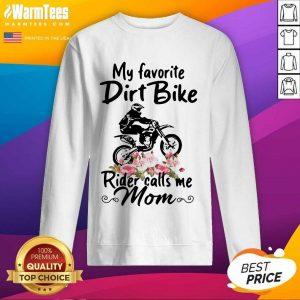 My Favorite Dirt Bike Rider Calls Me Mom Morocross Flowers SweatShirt