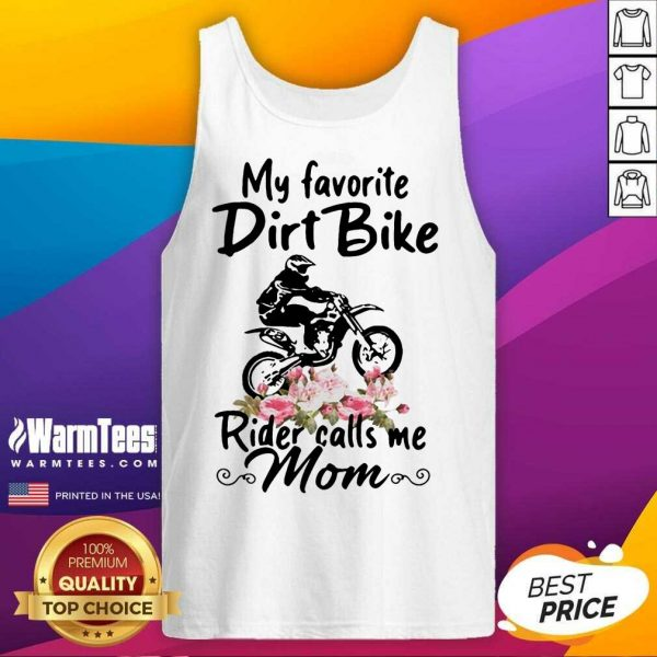 My Favorite Dirt Bike Rider Calls Me Mom Morocross Flowers Tank Top