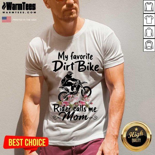 My Favorite Dirt Bike Rider Calls Me Mom Morocross Flowers V-neck