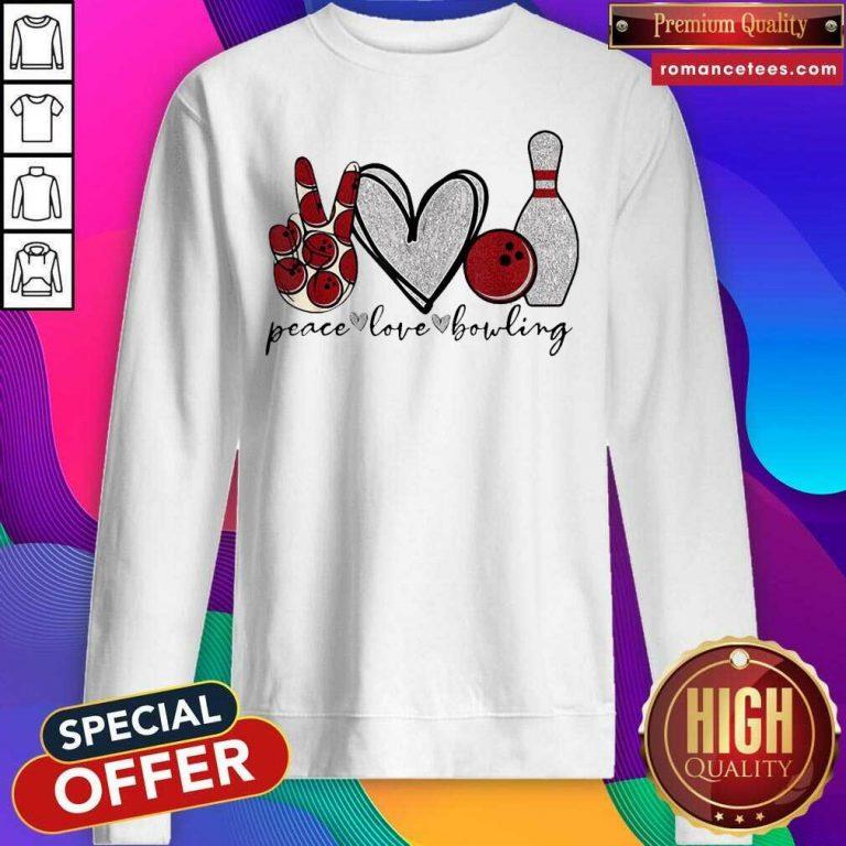 Peace Love Bowling Lover SweatShirt
