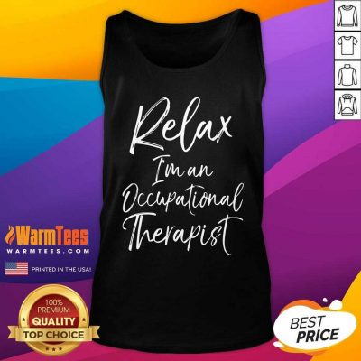 Relax I'm An Occupational Therapist Tank Top