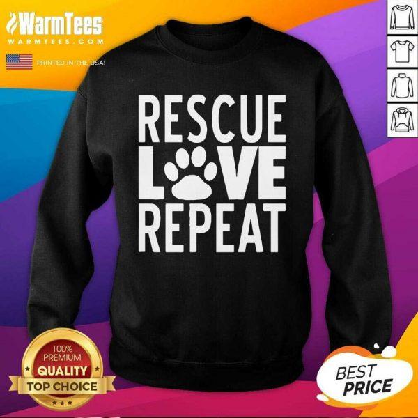 Rescue Love Repeat SweatShirt