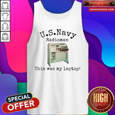 Us Navy Radioman This Was My Laptop Tank Top