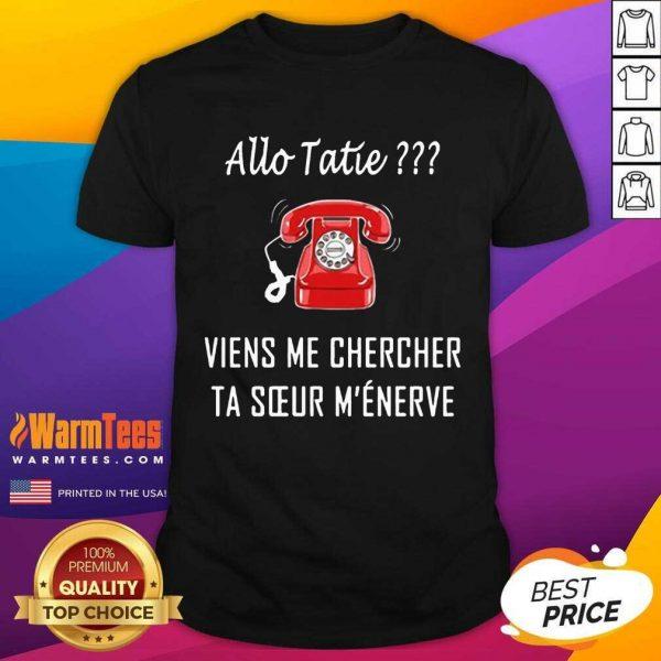 Top Allo Tatie Viens Me Chercher Shirt