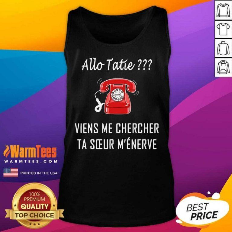 Top Allo Tatie Viens Me Chercher Tank Top