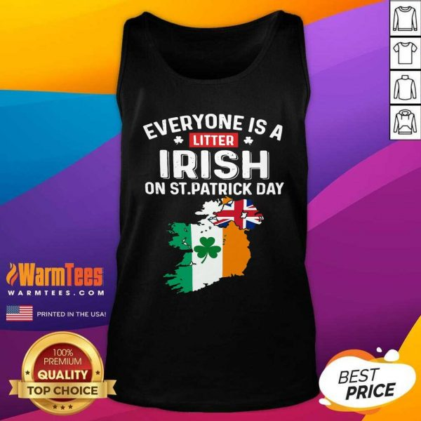 Everyone's A Little Irish On St Patrick's Day Is Ireland Flag Tank Top