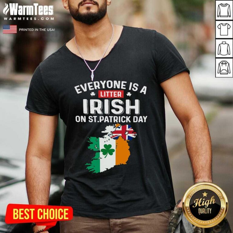 Everyone's A Little Irish On St Patrick's Day Is Ireland Flag V-neck