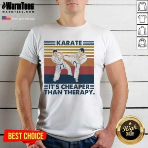 Karate It's Cheaper Than Therapy Vintage Shirt