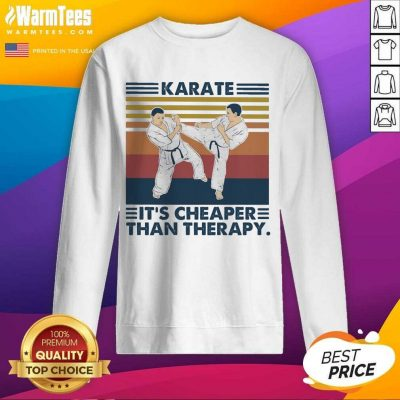 Karate It's Cheaper Than Therapy Vintage SweatShirt