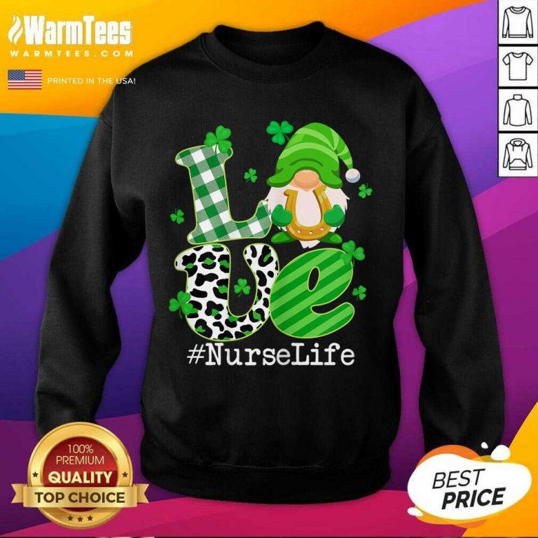 Love Lucky Nurse Life St Patricks Day SweatShirt
