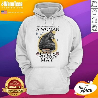 Never Underestimate A Woman Who Loves Cats And Was Born In May Butterflies Hoodie