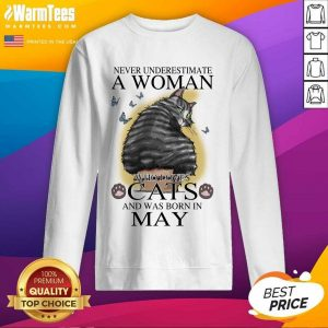 Never Underestimate A Woman Who Loves Cats And Was Born In May Butterflies SweatShirt