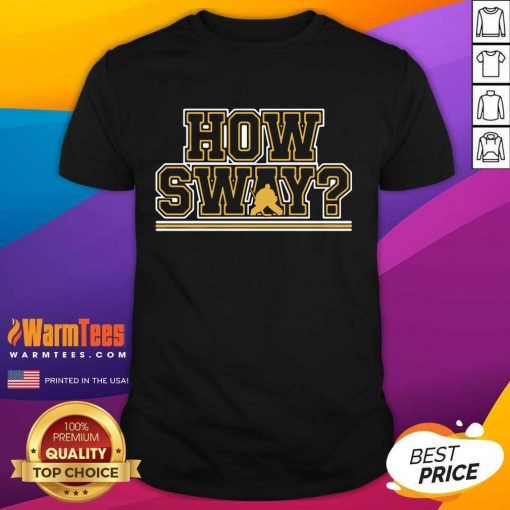 Awesome How Sway Boston Hockey Shirt