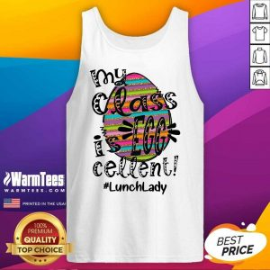 Awesome Lunch Lady My Class Is Egg Cellent Tank Top