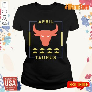 Excellent April Taurus Ladies Tee