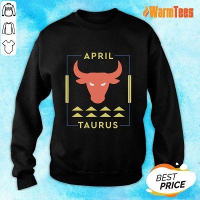Excellent April Taurus Sweater