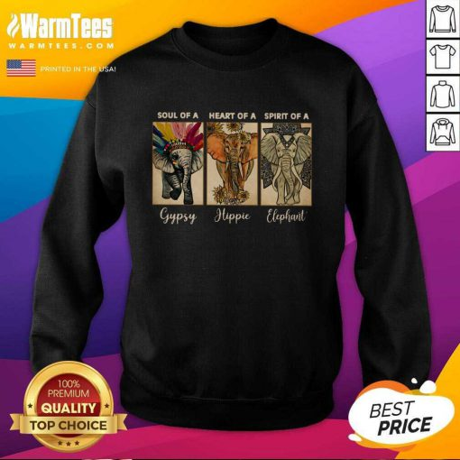 Excellent Heart of a Hippie Spirit of a Elephant Sweatshirt
