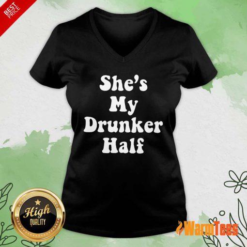 Excellent She's My Drunker Half V-Neck