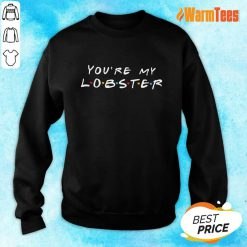 Excellent You're My Lobster Sweater