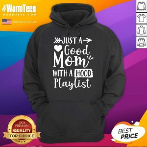 Fantastic Just A Good Mom With A Hood Playlist Hoodie