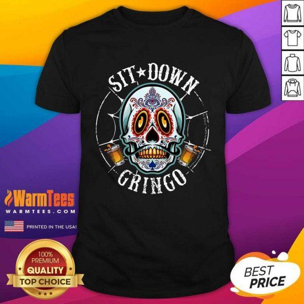 Funny Cinco De Mayo Sit Down Gringo Shirt