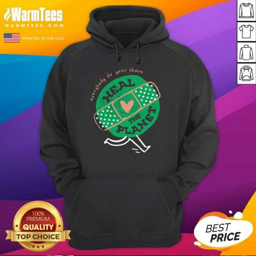 Funny Everybody Do Your Share Heal The Planet Earth Day Hoodie