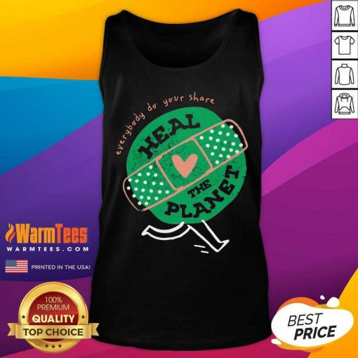 Funny Everybody Do Your Share Heal The Planet Earth Day Tank Top