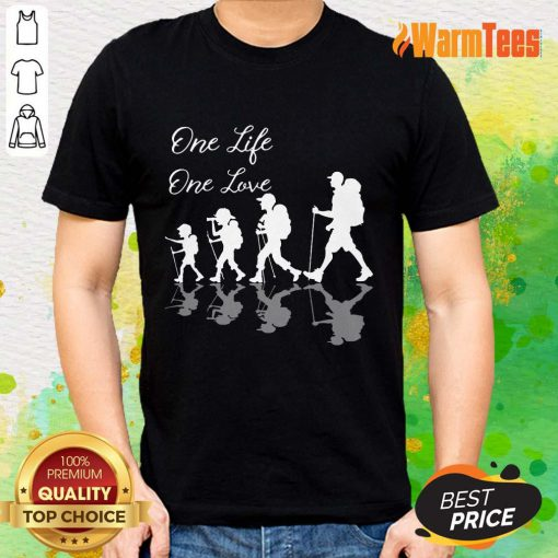 Funny Hiking One Life One Love Shirt