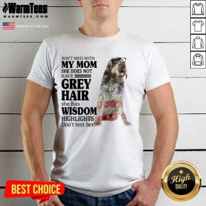 Funny Wirehaired Pointing Griffon My Mom Grey Hair Wisdom Highlights American Flag Shirt