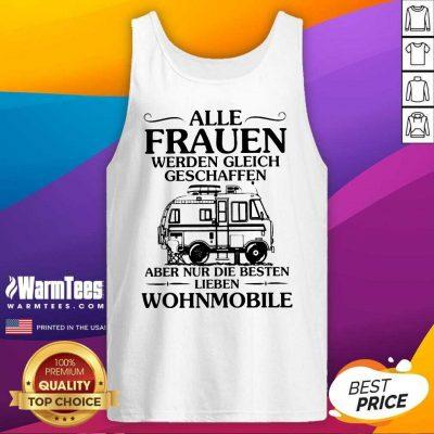 Good Alle Frauen Werden Gleich Geschaffen Camping Wohnmobile Tank Top