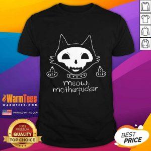 Good Cat Meow Motherfucker Shirt
