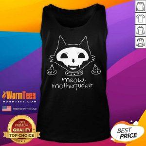 Good Cat Meow Motherfucker Tank Top