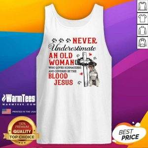 Good Never Underestimate An Old Man Blood Of Jesus Schnauzer Tank Top