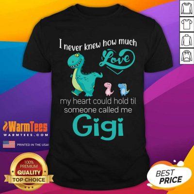 Good Saurus I Never Knew How Much Love Gigi Shirt
