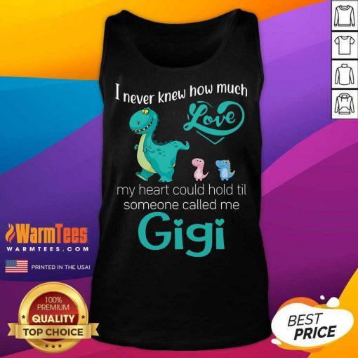 Good Saurus I Never Knew How Much Love Gigi Tank Top