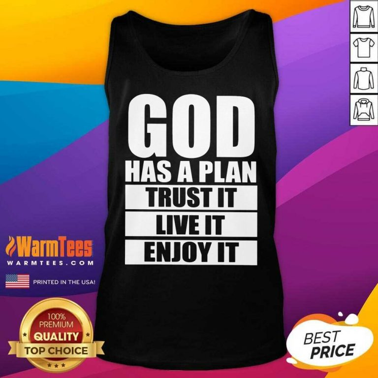 Happy God Has A Plan Trust It Live It Enjoy It Tank Top