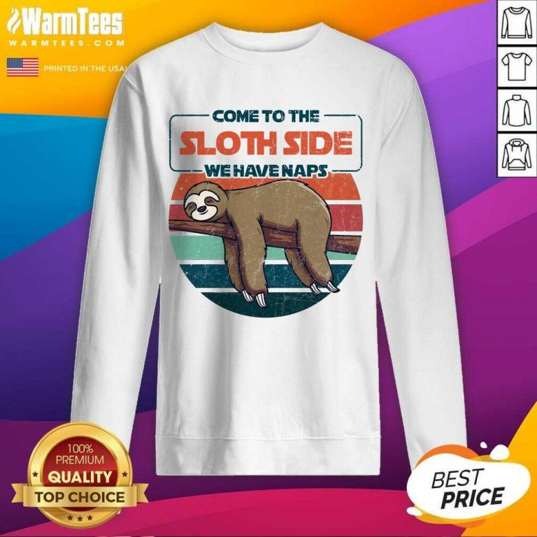 Hot Come To The Sloth Side We Have Naps Vintage Sweatshirt
