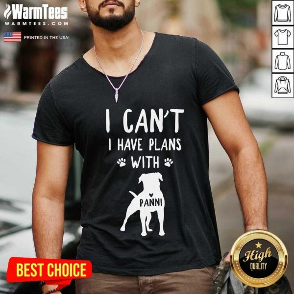 Hot I Can't I Have Plans With My Dog Panni V-neck