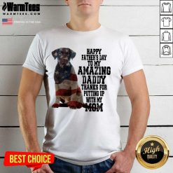 Hot Labrador American Flag Happy Fathers Day To My Amazing Daddy Thanks For Putting Up With My Mom Shirt