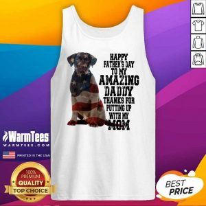 Hot Labrador American Flag Happy Fathers Day To My Amazing Daddy Thanks For Putting Up With My Mom Tank Top