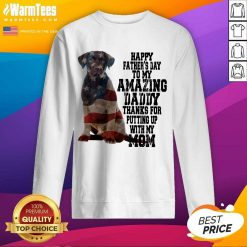 Hot Labrador American Flag Happy Fathers Day To My Amazing Daddy Thanks For Putting Up With My Mom Sweatshirt