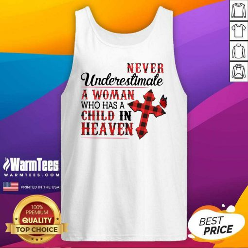 Hot Never Underestimate A Woman Who Has A Child In Heaven Tank Top