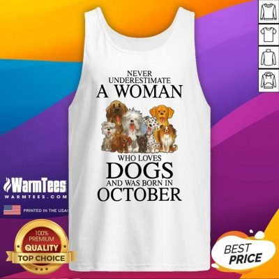 Hot October Never Underestimate A Woman Who Loves Dogs Tank Top