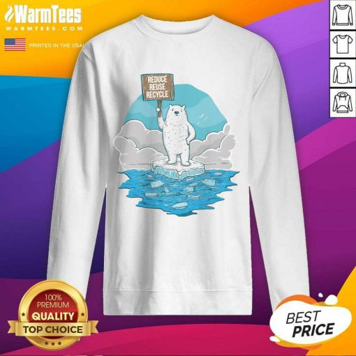 Hot Reduce Reuse Recycle Earth Day Sweatshirt