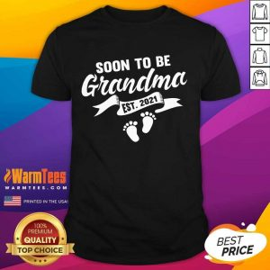 Hot Soon To Be Grandma Est 2021 Pregnancy Shirt