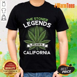 Hot The Stoner Legends Are Born In California Cannabis Shirt