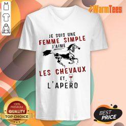 Je Suis Une Femme Simple J'aime Les Chevaux Et L'apero V-Neck