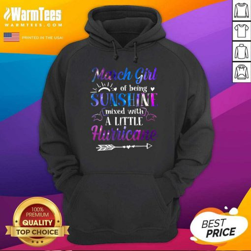 March Girl Sunshine Mixed With A Little Hurricane Hoodie