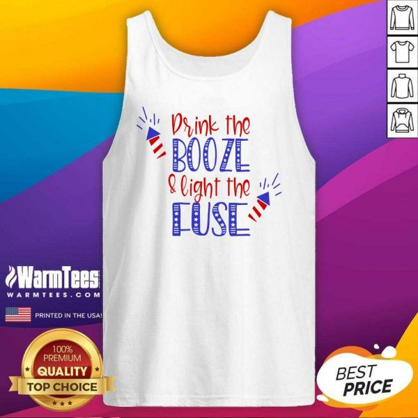 Nice Drink Booze And Light The Fuse Tank Top