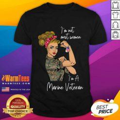 Nice I Am Not Most Women In A Marine Veteran Shirt